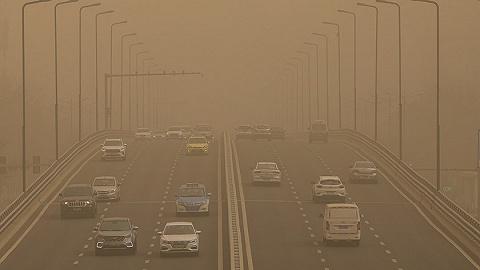 沙尘再度来袭,未来三天北方将出现大范围空气质量恶化